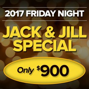 2017 Friday Night Jack & Jill Special